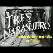 "El tren ""naranjero"": de ancho ibérico a estándar allá por 1956"